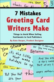 7 Mistakes Greeting Card Writers Make - Kate Harper
