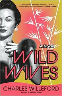 Wild Wives - Charles Willeford