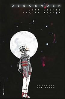 Descender Volume 1: Tin Stars (Descender Tp) - Jeff Lemire, Dustin Nguyen, Dustin Nguyen