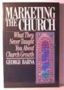 Marketing the Church - George Barna