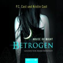 House of Night, Teil 2: Betrogen - P.C. Cast, Kristin Cast, Marie Bierstedt