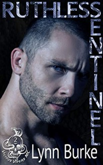 Ruthless Sentinel (Vicious Vipers MC Book 2) Kindle Edition - Lynn Burke