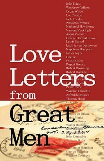 Love Letters from Great Men: Like Vincent Van Gogh, Mark Twain, Lewis Carroll, and Many More - Stacie Vander Pol