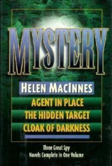 Mystery: Agent in Place / The Hidden Target / Cloak of Darkness - Helen MacInnes