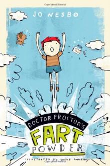 Doctor Proctor's Fart Powder - Jo Nesbo,Jo Nesbo,Mike Lowery,Tara Chace