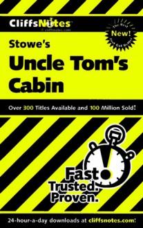 Uncle Tom's Cabin - Thomas Thornburg, Harriet Beecher Stowe, CliffsNotes