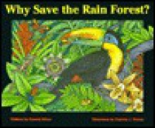 Why Save the Rain Forest? - Donald M. Silver, Patricia Wynne