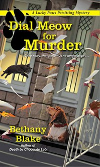 Dial Meow for Murder (Lucky Paws Petsitting Mystery) - Bethany Blake
