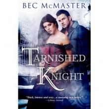 Tarnished Knight - Bec McMaster