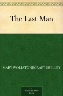 The Last Man - Mary Shelley