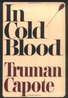 In Cold Blood (Modern Library 100 Best Nonfiction Books) - Truman Capote, Bob Colacello