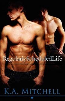 Regularly Scheduled Life - K.A. Mitchell
