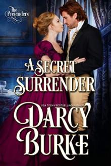 A Secret Surrender (The Pretenders #1) - Darcy Burke