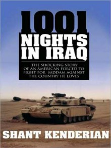 1001 Nights in Iraq: The Shocking Story of an American Forced to Fight for Saddam Against the Country He Loves - Shant Kenderian, Jason Collins