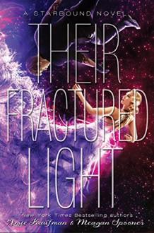 Their Fractured Light (These Broken Stars) - Amie Kaufman,Meagan Spooner