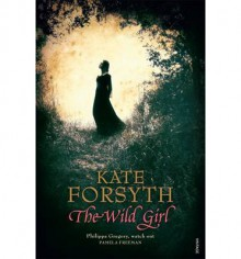 The Wild Girl - Kate Forsyth