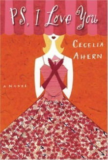 PS, I Love You By Cecelia Ahern - -Author-
