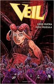 Veil - Greg Rucka,Toni Fejzula