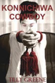 Konnichiwa Cowboy - Tilly Greene