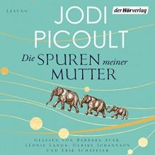 Die Spuren meiner Mutter - Erik Schäffler,Ulrike Johannson,Leonie Landa,Der Hörverlag,Jodi Picoult,Barbara Auer