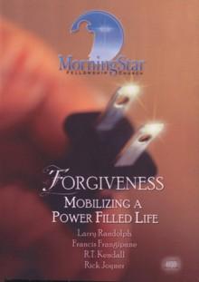 Forgiveness: Mobilizing a Power Filled Life - Larry Randolph, Francis Frangipane