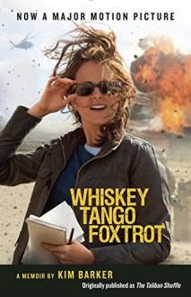 Whiskey Tango Foxtrot (The Taliban Shuffle MTI): Strange Days in Afghanistan and Pakistan - Kim Barker