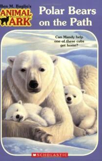 Polar Bears On The Path - Ben M. Baglio, Ann Baum, Jenny Gregory