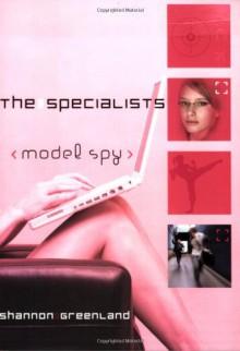 Model Spy - Shannon Greenland (S. E. Green)