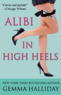 Alibi in High Heels - Gemma Halliday