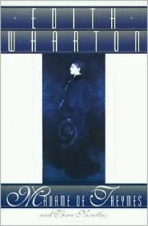 Madame de Treymes and Three Novellas - Edith Wharton, Susan Mary Alsop
