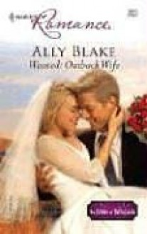 Wanted: Outback Wife - Ally Blake
