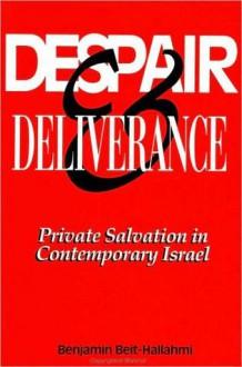 Despair and Deliverance - Benjamin Beit-Hallahmi