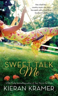 Sweet Talk Me - Kieran Kramer