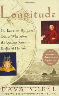 Longitude: The True Story of a Lone Genius Who Solved the Greatest Scientific Problem of his Time - Neil Armstrong, Dava Sobel