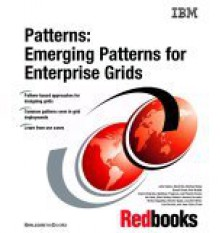 Patterns: Emerging Patterns For Enterprise Grids - IBM Redbooks