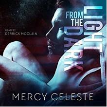 Light from the Dark - Mercy Celeste,Derrick McClain