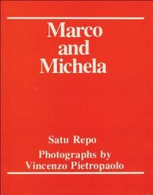 Marco and Michela - Satu Repo, Vincenzo Pietropaolo, Giuliana Colalillo