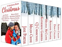 A Montana Born Christmas - Jane Porter, Megan Crane, CJ Carmichael, Katherine Garbera, Melissa McClone, Roxanne Snopek, Dani Collins, Alissa Callen