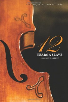 Twelve Years a Slave (the Original Book from Which the 2013 Movie '12 Years a Slave' Is Based) (Illustrated) - Solomon Northup, David Wilson, N. Orr