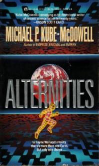Alternities - Michael P. Kube-McDowell