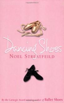 Dancing Shoes - Noel Streatfeild, Elizabeth Sastre