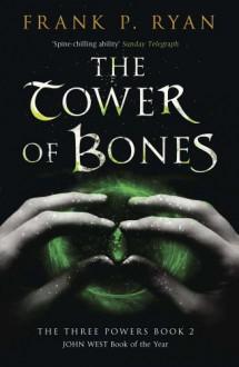 The Tower of Bones (The Three Powers Quartet) - Frank P. Ryan