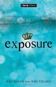 Exposure: A Modern-Day Spin on Shakespeare's Macbeth - Kim Askew, Amy Helmes