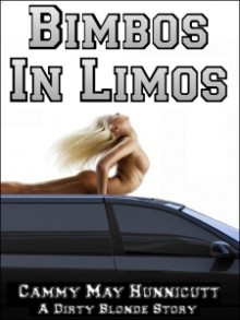Bimbos in Limos - Cammy May Hunnicutt
