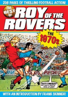 The Best of Roy of the Rovers: 1970s - Tom Tully, David Sque