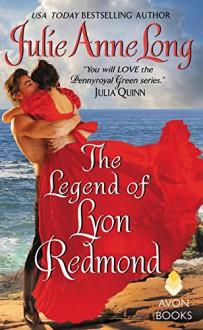 The Legend of Lyon Redmond: Pennyroyal Green Series - Julie Anne Long