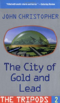 The City of Gold and Lead - John Christopher