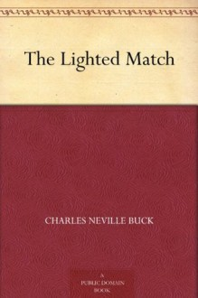 The Lighted Match - Charles Neville Buck, R.F. Schabelitz
