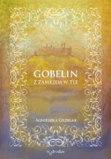Gobelin z zamkiem w tle - Agnieszka Grzelak
