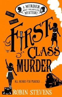 First Class Murder - Robin Stevens